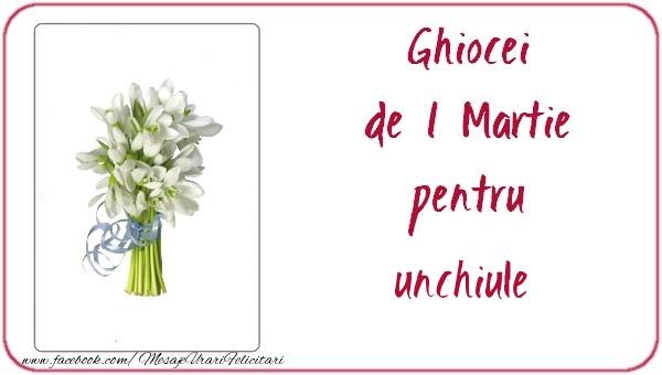 Felicitari de 1 Martie pentru Unchi - Ghiocei de 1 Martie pentru unchiule
