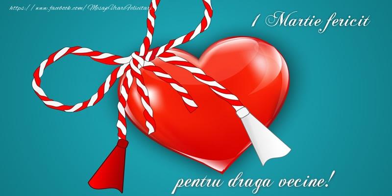 Felicitari de 1 Martie pentru Vecin - 1 Martie fericit pentru draga vecine