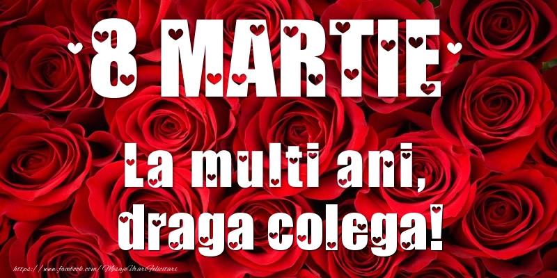 Felicitari de 8 Martie pentru Colega - 8 Martie La multi ani, draga colega!