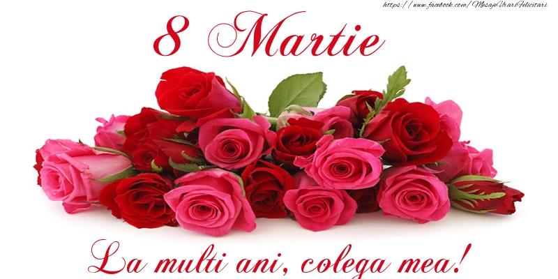 Felicitari de 8 Martie pentru Colega - Felicitare cu trandafiri de 8 Martie La multi ani, colega mea!