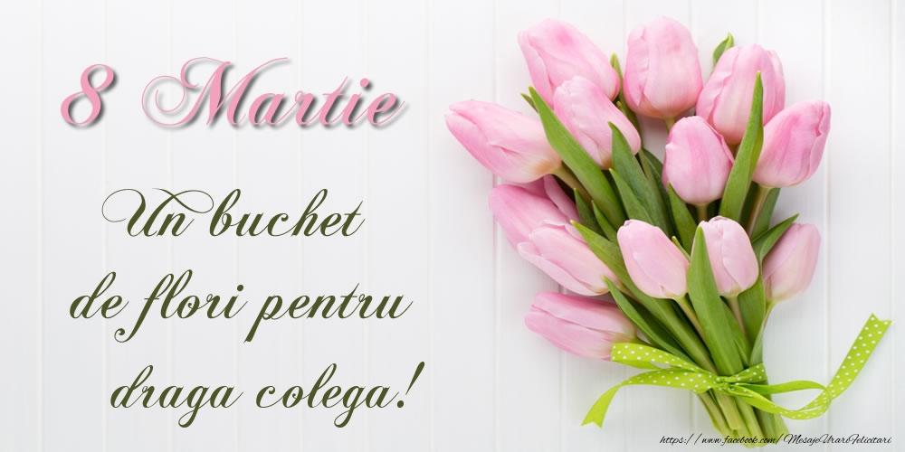 Felicitari de 8 Martie pentru Colega - 8 Martie Un buchet de flori pentru draga colega!