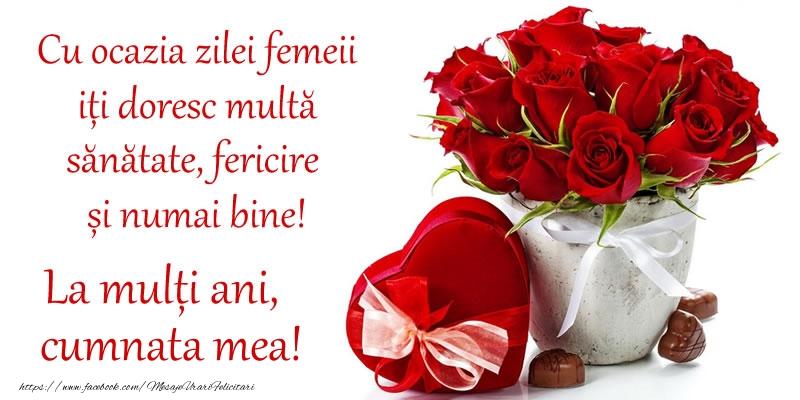 Felicitari de 8 Martie pentru Cumnata - Cu ocazia zilei femeii iți doresc multă sănătate, fericire și numai bine! La mulți ani, cumnata mea!