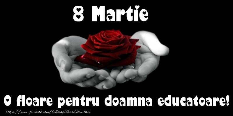 Felicitari de 8 Martie pentru Educatoare - 8 Martie O floare pentru doamna educatoare!