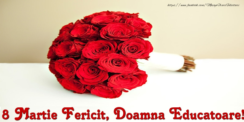 Felicitari de 8 Martie pentru Educatoare - 8 Martie Fericit, doamna educatoare!