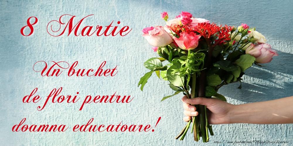 Felicitari de 8 Martie pentru Educatoare - 8 Martie Un buchet de flori pentru doamna educatoare!