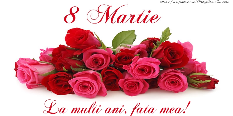 Felicitari de 8 Martie pentru Fata - Felicitare cu trandafiri de 8 Martie La multi ani, fata mea!