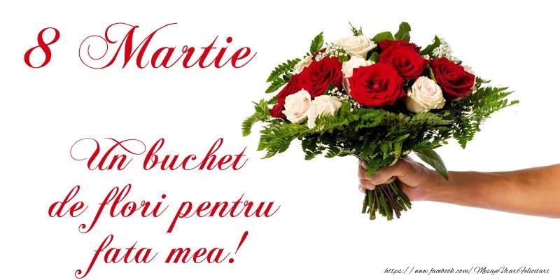 Felicitari de 8 Martie pentru Fata - 8 Martie Un buchet de flori pentru fata mea!