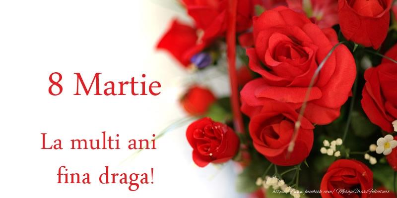 Felicitari de 8 Martie pentru Fina - 8 Martie La multi ani fina draga!