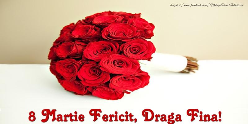 Felicitari de 8 Martie pentru Fina - 8 Martie Fericit, draga fina!