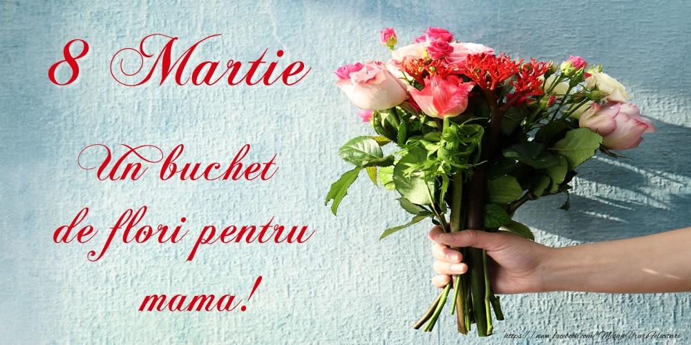 Felicitari de 8 Martie pentru Mama - 8 Martie Un buchet de flori pentru mama!