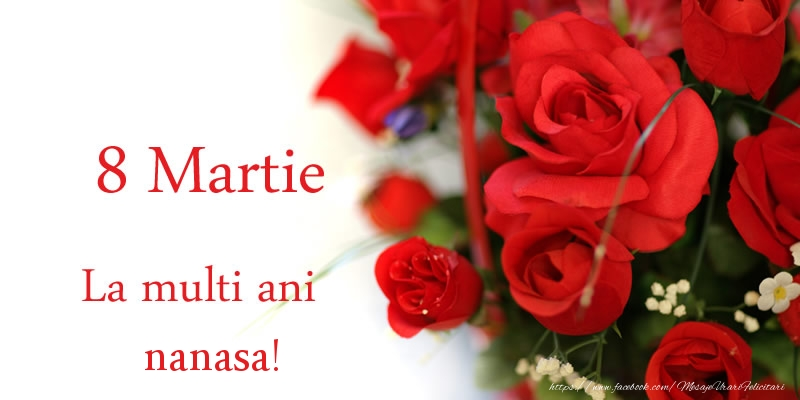 Felicitari de 8 Martie pentru Nasa - 8 Martie La multi ani nanasa!
