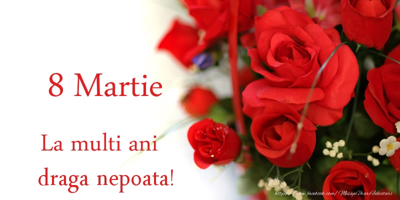 Felicitari de 8 Martie pentru Nepoata - 8 Martie La multi ani draga nepoata!