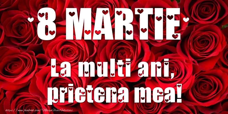 Felicitari de 8 Martie pentru Prietena - 8 Martie La multi ani, prietena mea!
