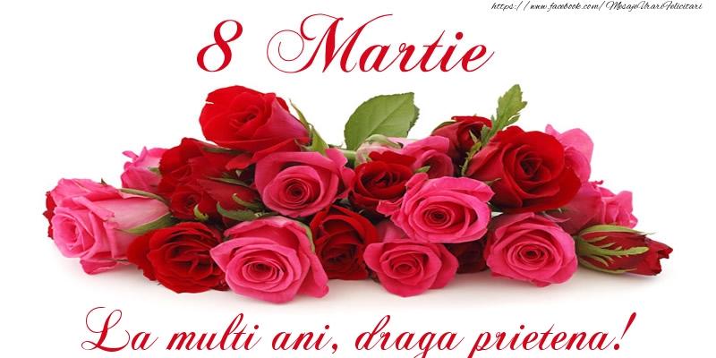 Felicitari de 8 Martie pentru Prietena - Felicitare cu trandafiri de 8 Martie La multi ani, draga prietena!