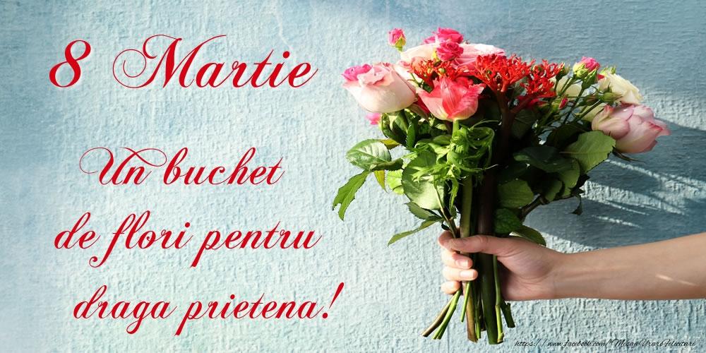 Felicitari de 8 Martie pentru Prietena - 8 Martie Un buchet de flori pentru draga prietena!