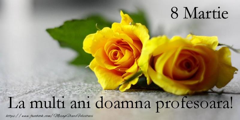 Felicitari de 8 Martie pentru Profesoara - 8 Martie La multi ani doamna profesoara!