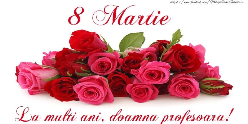 Felicitari de 8 Martie pentru Profesoara - Felicitare cu trandafiri de 8 Martie La multi ani, doamna profesoara!