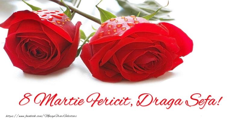 Felicitari de 8 Martie pentru Sefa - 8 Martie Fericit, draga sefa!