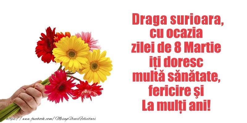 Felicitari de 8 Martie pentru Sora - Draga surioara cu ocazia zilei de 8 Martie iti doresc multa sanatate, fericire si La multi ani!