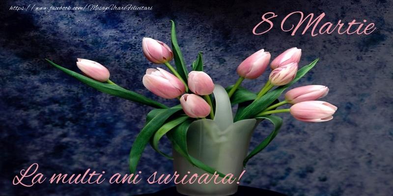 Felicitari de 8 Martie pentru Sora - La multi ani surioara!