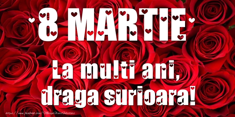 Felicitari de 8 Martie pentru Sora - 8 Martie La multi ani, draga surioara!