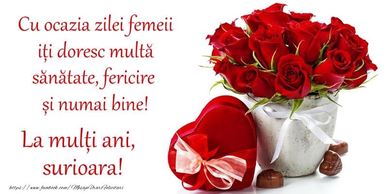 Felicitari de 8 Martie pentru Sora - Cu ocazia zilei femeii iți doresc multă sănătate, fericire și numai bine! La mulți ani, surioara!