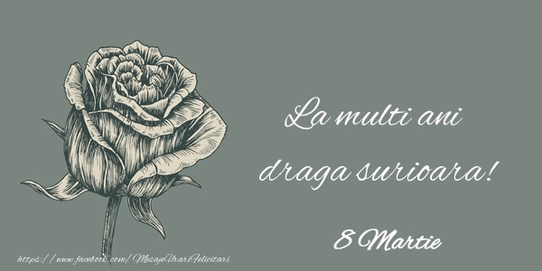 Felicitari de 8 Martie pentru Sora - La multi ani draga surioara! 8 Martie