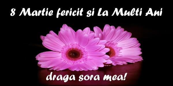 Felicitari de 8 Martie pentru Sora - 8 Martie fericit si La Multi Ani draga sora mea