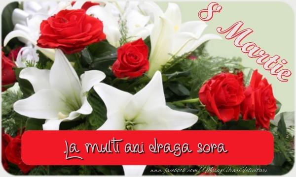Felicitari de 8 Martie pentru Sora - La multi ani draga surioara