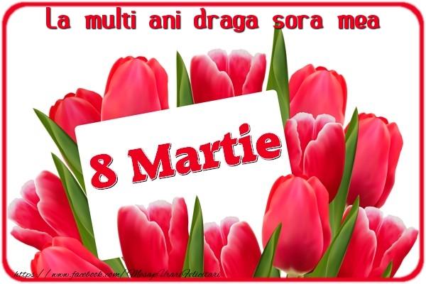 Felicitari de 8 Martie pentru Sora - La multi ani surioara