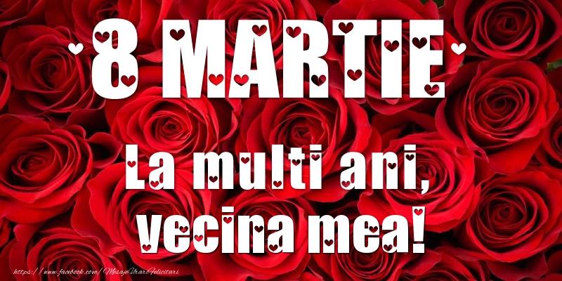 Felicitari de 8 Martie pentru Vecina - 8 Martie La multi ani, vecina mea!