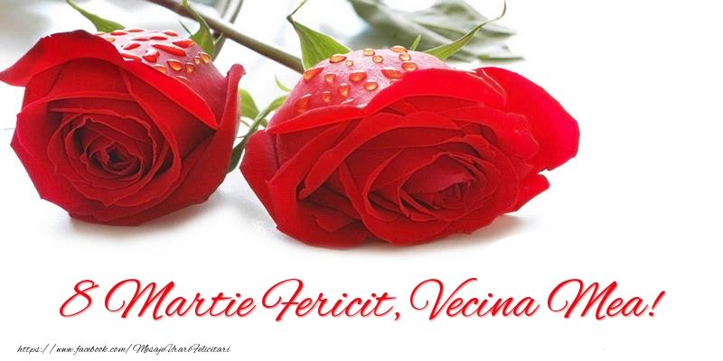 Felicitari de 8 Martie pentru Vecina - 8 Martie Fericit, vecina mea!