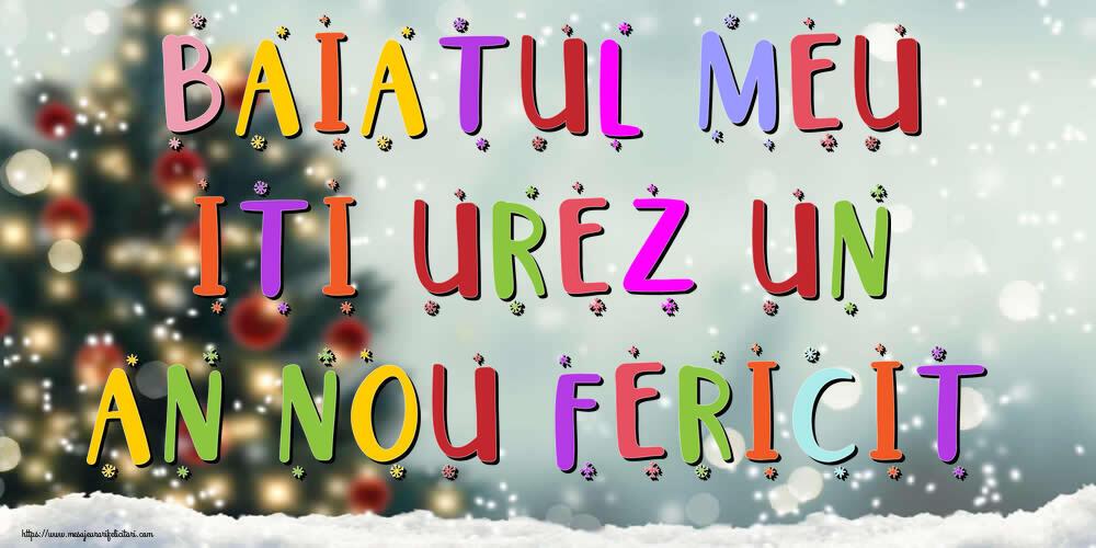 Felicitari de Anul Nou pentru Baiat - Baiatul meu, iti urez un An Nou Fericit!