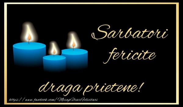 Felicitari de Anul Nou pentru Prieten - Sarbatori fericite draga prietene!