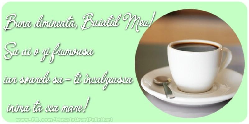 Felicitari de buna dimineata pentru Baiat - Buna dimineata, baiatul meu. Sa ai o zi frumoasa.