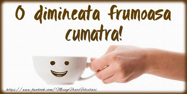 Felicitari de buna dimineata pentru Cumatra - O dimineata frumoasa cumatra!