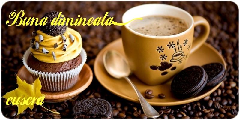 Felicitari de buna dimineata pentru Cuscra - Buna dimineata, cuscra