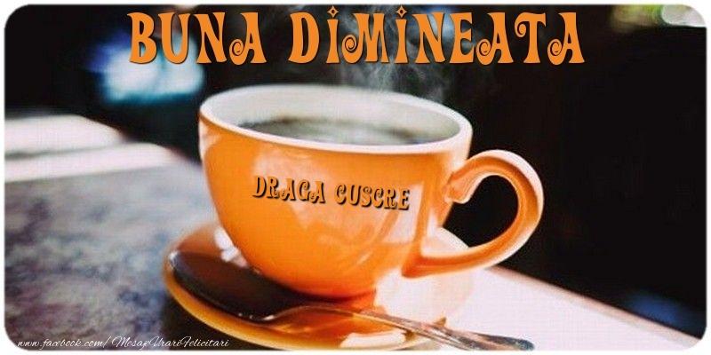Felicitari de buna dimineata pentru Cuscru - Buna dimineata draga cuscre