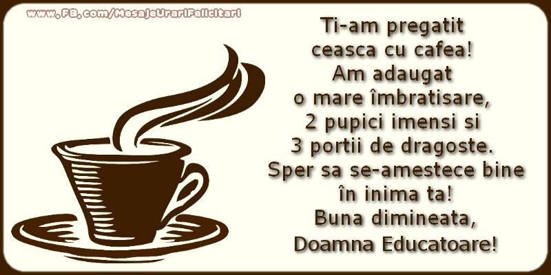 Felicitari de buna dimineata pentru Educatoare - Buna dimineata, doamna educatoare!