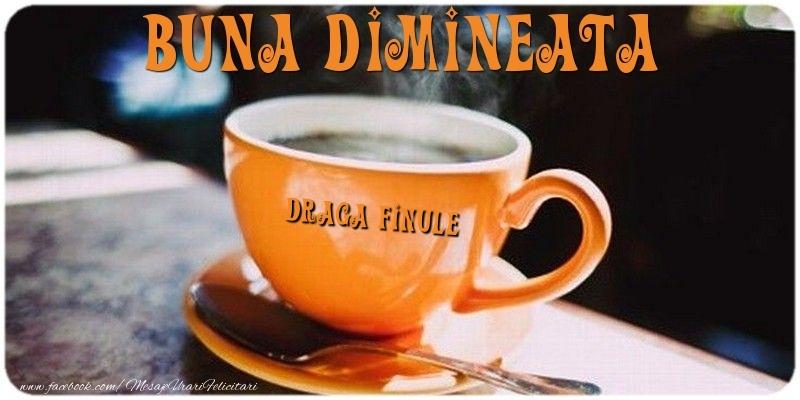 Felicitari de buna dimineata pentru Fin - Buna dimineata draga finule