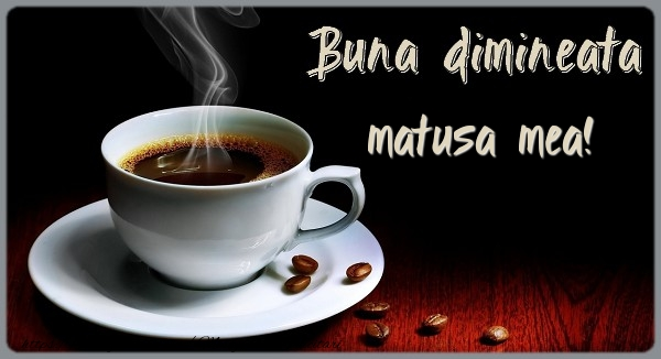 Felicitari de buna dimineata pentru Matusa - Buna dimineata matusa mea!