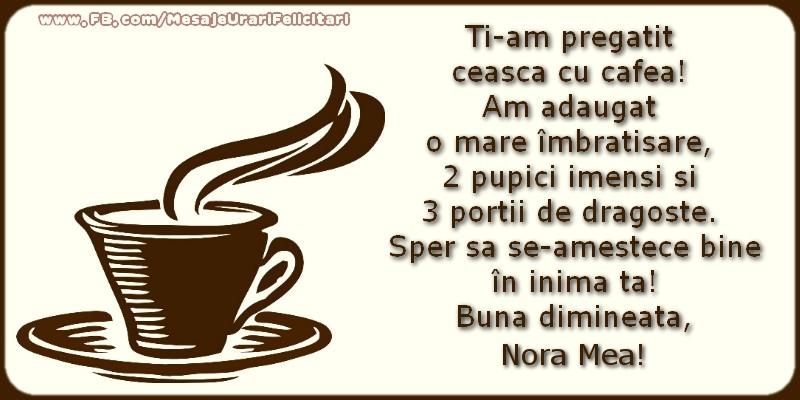 Felicitari de buna dimineata pentru Nora - Buna dimineata, nora mea!