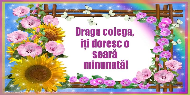 Felicitari de buna seara pentru Colega - Draga colega, iți doresc o seară minunată!