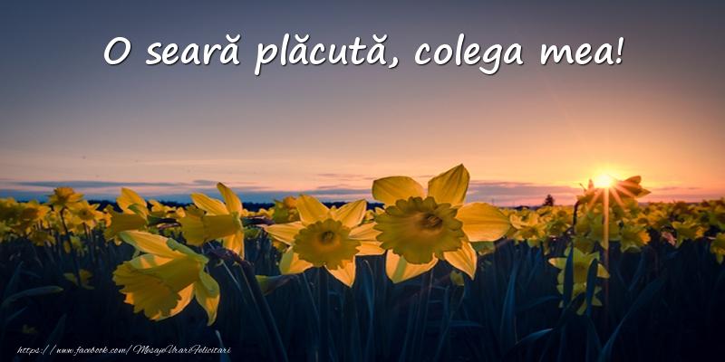 Felicitari de buna seara pentru Colega - Flori: O seară plăcută, colega mea!