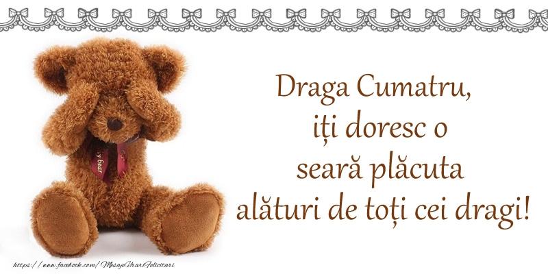 Felicitari de buna seara pentru Cumatru - Draga cumatru, iți doresc o seară plăcută alături de toți cei dragi!