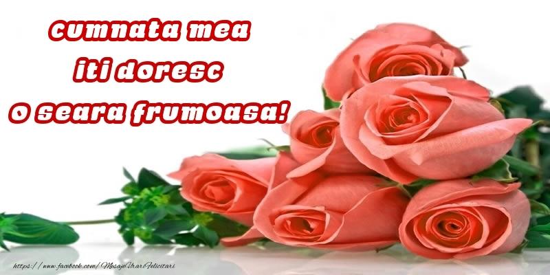 Felicitari de buna seara pentru Cumnata - Trandafiri pentru cumnata mea iti doresc o seara frumoasa!