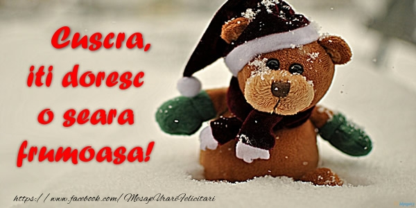 Felicitari de buna seara pentru Cuscra - Cuscra iti doresc o seara frumoasa!