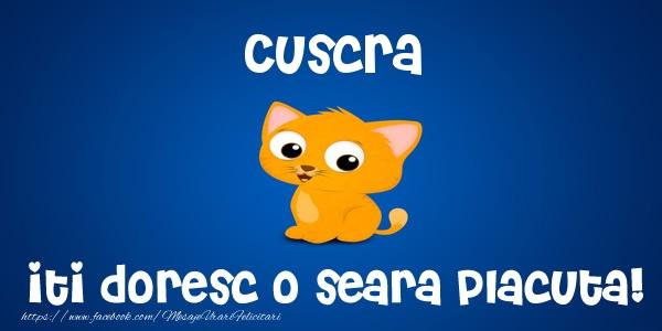 Felicitari de buna seara pentru Cuscra - Cuscra iti doresc o seara placuta!