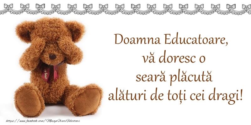 Felicitari de buna seara pentru Educatoare - Doamna educatoare, vă doresc o seară plăcută alături de toți cei dragi!