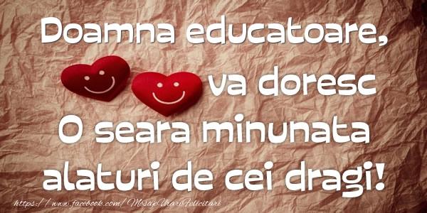 Felicitari de buna seara pentru Educatoare - Doamna educatoare va doresc o seara minunata alaturi de cei dragi!